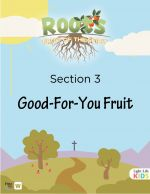 ROOTS Fruit of the Spirit - Section 3 (Good-For-You Fruit)