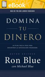 DOMINA TU DINERO: Un plan paso-a-paso para encontrar la satisfacción financiera *E-Book*