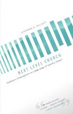 Next Level Church: Leading a Congregation to a New Stage of Healthy Impact