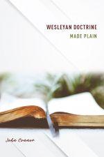 Wesleyan Doctrine Made Plain