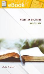 Wesleyan Doctrine Made Plain **E-Book**