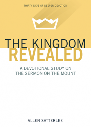 The Kingdom Revealed: A Devotional Study on the Sermon on the Mount