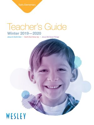 Wesley Early Elementary Teacher's Guide (Winter)