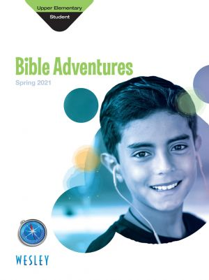 Wesley Upper Elementary Bible Adventures Student Book (Spring)