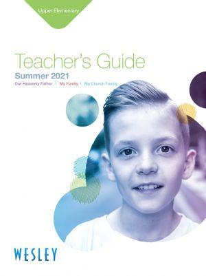 Wesley Upper Elementary Teacher's Guide (Summer)