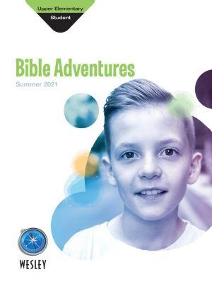 Wesley Upper Elementary Bible Adventures Student Book (Summer)