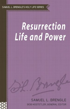 Resurrection Life and Power (Brengle Holy Life Series)