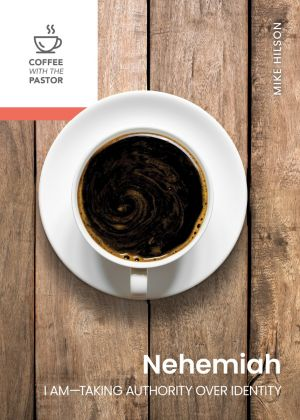 Nehemiah: I Am—Taking Authority over Identity (Coffee with the Pastor series) **E-Book**
