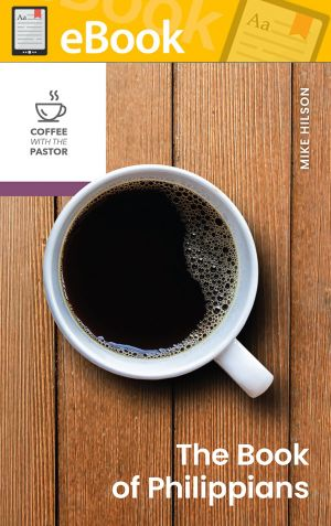 The Book of Philippians (Coffee with the Pastor series)  **E-Book**