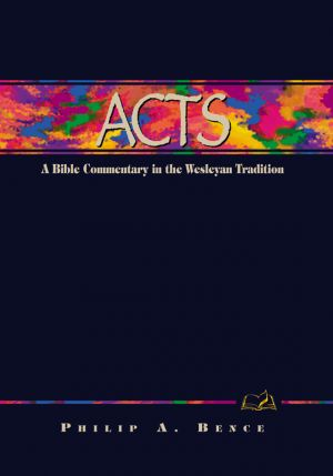 Acts: A Commentary for Bible Students (Wesley Bible Commentary Series)