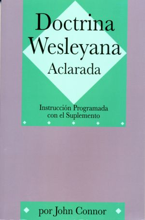 Doctrina Wesleyana Aclarada (Wesleyan Doctrine Made Plain)