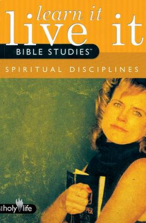 Learn It, Live It Bible Studies: The Holy Life Edition - Spiritual Disciplines (1 Leader/6 Participant Guides)