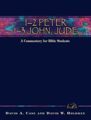 1-2 Peter, 1-3 John, Jude: A Commentary for Bible Students (Wesley Bible Commentary Series)