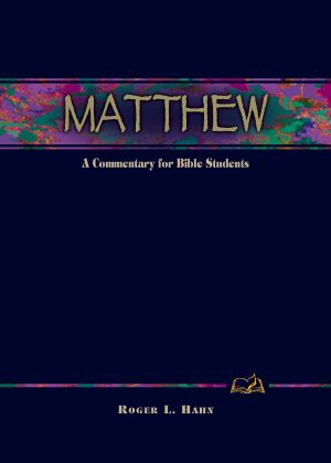 Matthew: A Commentary for Bible Students (Wesley Bible Commentary Series)