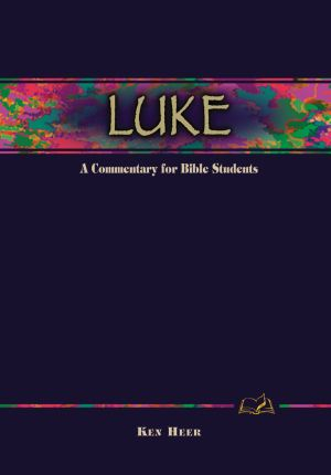 Luke: A Commentary for Bible Students (Wesley Bible Commentary Series)