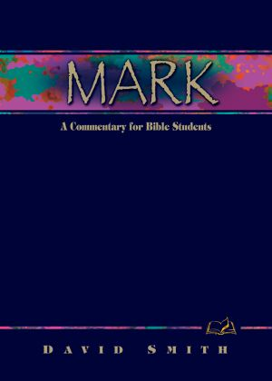 Mark: A Commentary for Bible Students (Wesley Bible Commentary Series)