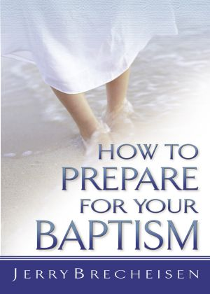 How to Prepare for Your Baptism (Good Start Series)