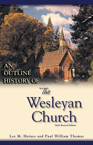 An Outline History of the Wesleyan Church