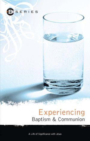 Experiencing Baptism & Communion (D-Series)