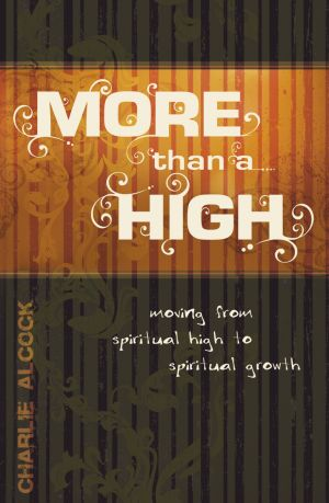More Than a High: Moving from Spiritual High to Spiritual Growth