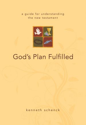 God's Plan Fulfilled: A Guide for Understanding the New Testament