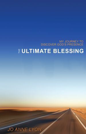 The Ultimate Blessing: My Journey to Discover God's Presence