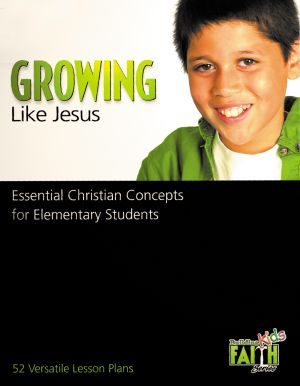 Building Faith Kids Series - Growing Like Jesus (Leader & Student Combo)