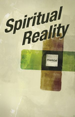 Spiritual Reality (Merge - Small Group Studies for Young Adults)