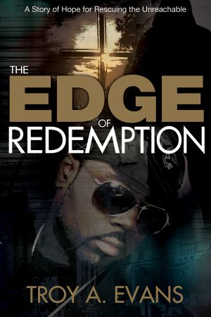 The Edge of Redemption: A Story of Hope for Rescuing the Unreachable