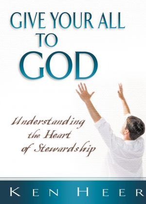 Give Your All to God: Understanding the Heart of Stewardship (Good Start Series)