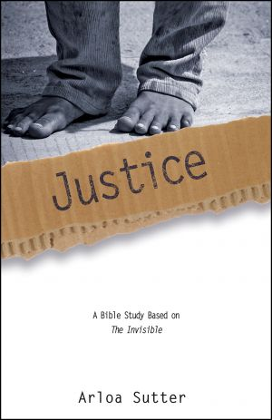 Justice (The Invisible Bible Study Series)