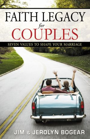 Faith Legacy for Couples: Seven Values to Shape Your Marriage