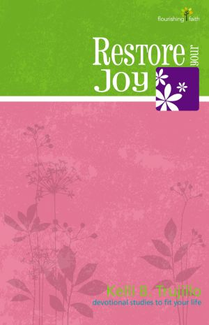 Restore Your Joy (Flourishing Faith Devotional Studies)
