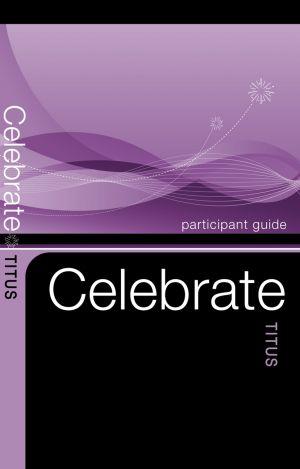 Celebrate Titus Participant Guide