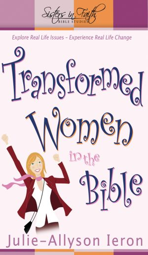 Transformed Women in the Bible - Pack of 6  (Sisters in Faith Bible Studies)