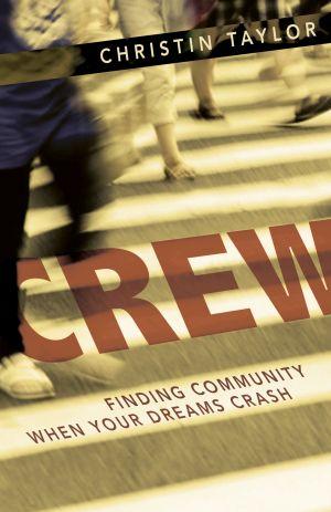 Crew:  Finding Community When Your Dreams Crash
