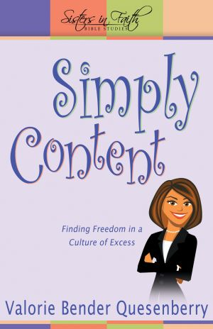 Simply Content: Finding Freedom in a Culture of Excess - Pack of 6  (Sisters in Faith Bible Studies)