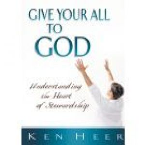 Give Your All to God: Understanding the Heart of Stewardship (Good Start Series) - 5 PACK