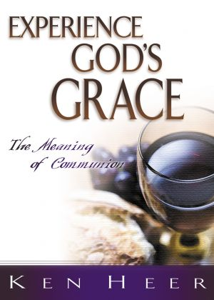 Experience God's Grace: The Meaning of Communion (Good Start Series) - 5 PACK