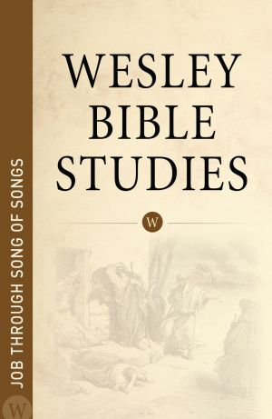 Wesley Bible Studies: Job through Song of Songs
