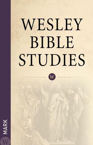 Wesley Bible Studies: Mark