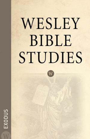 Wesley Bible Studies: Exodus