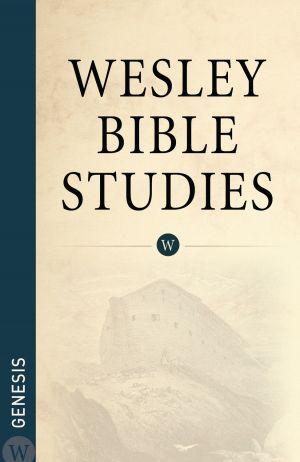 Wesley Bible Studies: Genesis