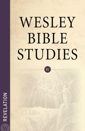 Wesley Bible Studies: Revelation