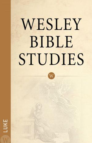 Wesley Bible Studies: Luke