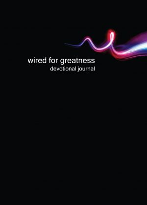 Wired for Greatness Devotional Journal