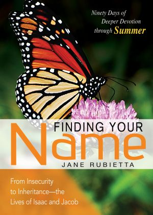 Finding Your Name: From Insecurity to Inheritance—the Lives of Isaac and Jacob