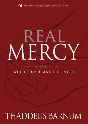 Real Mercy: Where Bible and Life Meet