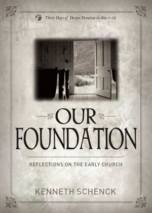 Our Foundation: Reflections on the Early Church