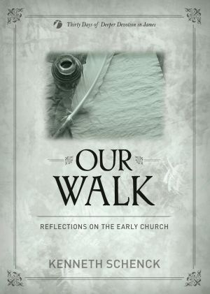 Our Walk: Reflections on the Early Church